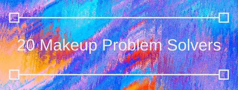20 Makeup Problem Solvers Banner