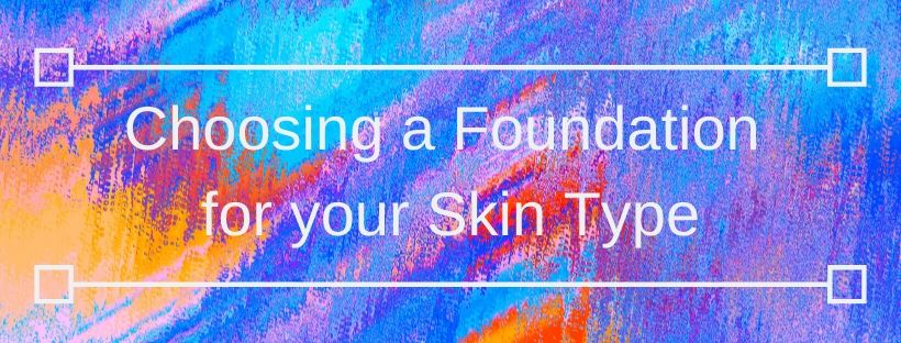Choosing a Foundation for your Skin Type Banner