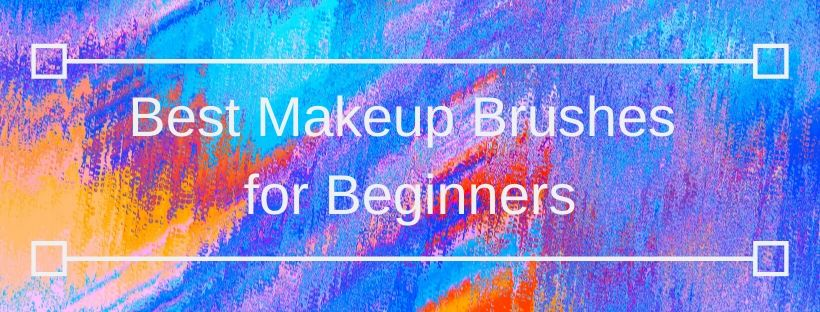 Best Makeup Brushes for Beginners Banner