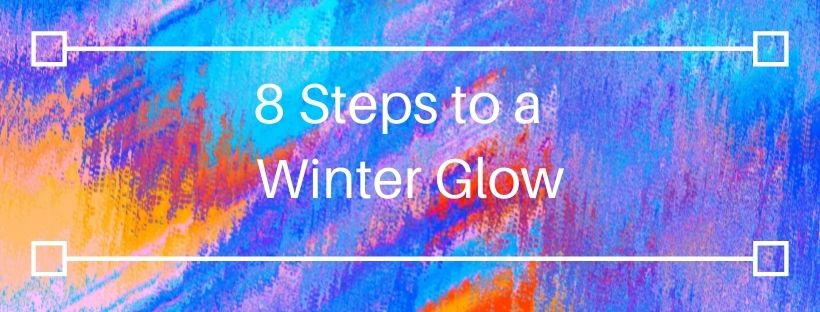 8 Steps to a Winter Glow Banner